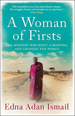 A Woman of Firsts: The midwife who built a hospital and changed the world - Edna Adan Ismail - 9780008305345