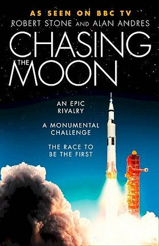 Chasing the Moon: The Story of the Space Race - from Arthur C. Clarke to the Apollo landings - Robert Stone - 9780008307875