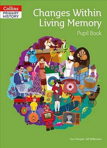 Collins Primary History - Changes Within Living Memory Pupil Book - Sue Temple - 9780008310783