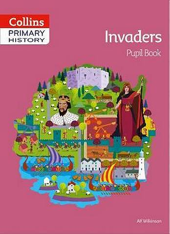 Collins Primary History - Invaders Pupil Book - Alf Wilkinson - 9780008310820