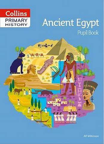 Collins Primary History - Ancient Egypt Pupil Book - Alf Wilkinson - 9780008310837