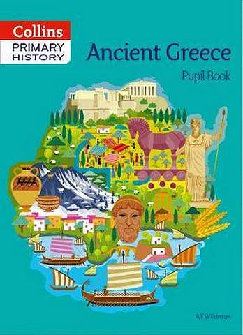 Collins Primary History - Ancient Greece Pupil Book - Alf Wilkinson - 9780008310844
