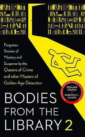Bodies from the Library 2: Forgotten Stories of Mystery and Suspense by the Queens of Crime and other Masters of Golden Age Detection - Tony Medawar - 9780008318758