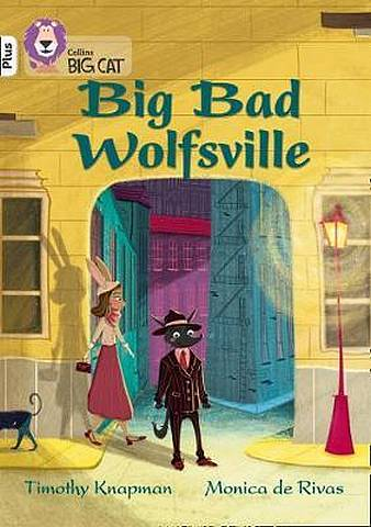 Big Bad Wolfsville: Band 10+/White Plus (Collins Big Cat) - Timothy Knapman - 9780008340421