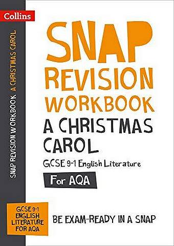 A Christmas Carol Workbook: New GCSE Grade 9-1 English Literature AQA: GCSE Grade 9-1 (Collins GCSE 9-1 Snap Revision) - Collins GCSE - 9780008355289