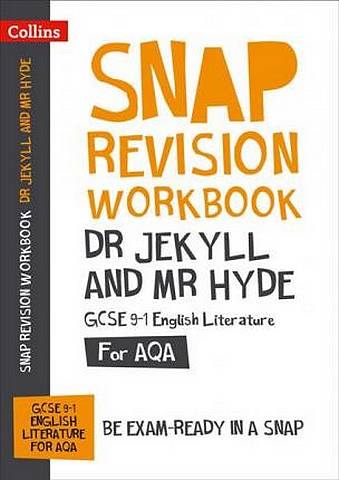 Dr Jekyll and Mr Hyde Workbook: New GCSE Grade 9-1 English Literature AQA: GCSE Grade 9-1 (Collins GCSE 9-1 Snap Revision) - Collins GCSE - 9780008355296
