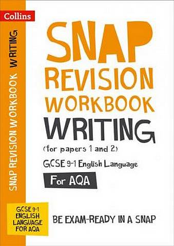 Writing (for papers 1 and 2) Workbook: New GCSE Grade 9-1 English Language AQA: GCSE Grade 9-1 (Collins GCSE 9-1 Snap Revision) - Collins GCSE - 9780008355333