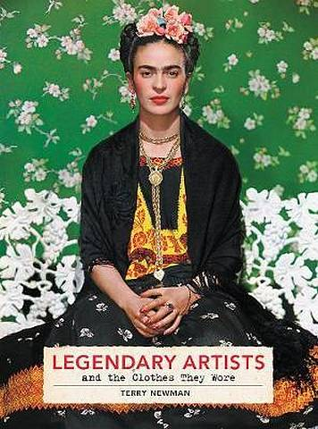 Legendary Artists and the Clothes They Wore - Terry Newman - 9780062844187