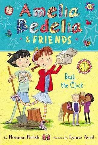 Amelia Bedelia & Friends #1: Amelia Bedelia & Friends Beat the Clock - Herman Parish - 9780062935175