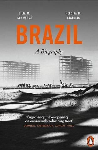 Brazil: A Biography - Heloisa Maria Murgel Starling - 9780141976198