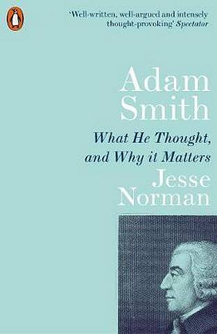 Adam Smith: What He Thought