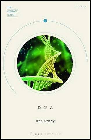 The Compact Guide: DNA - Kat Arney - 9780233005928