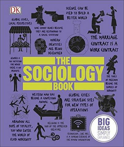 The Sociology Book: Big Ideas Simply Explained - DK - 9780241182291