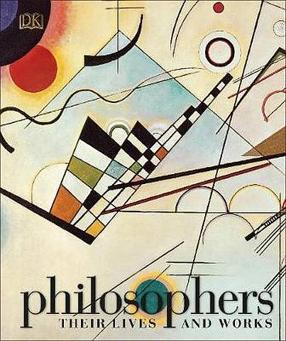 Philosophers: Their Lives and Works - DK - 9780241301722