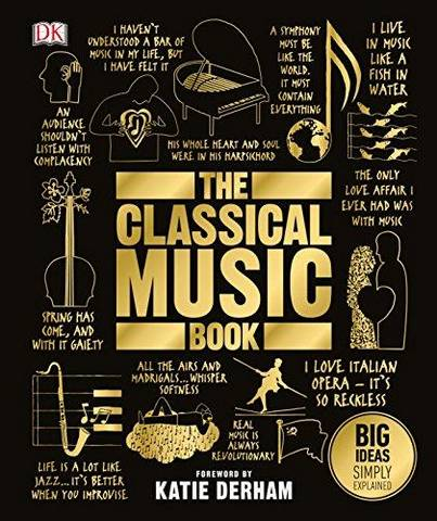 The Classical Music Book: Big Ideas Simply Explained - DK - 9780241301975