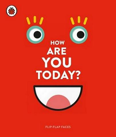 How Are You Today?: Flip-Flap Faces - Here Design - 9780241312070