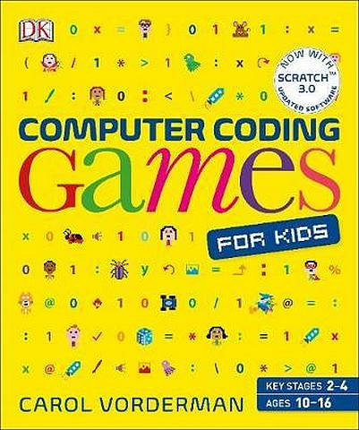 Computer Coding Games for Kids: A unique step-by-step visual guide