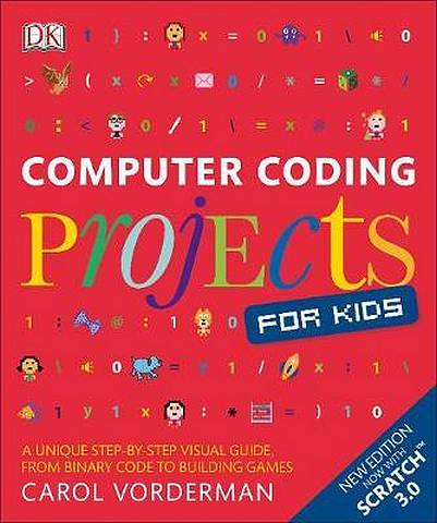 Computer Coding Projects for Kids: A unique step-by-step visual guide