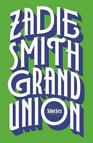 Grand Union - Zadie Smith - 9780241337028