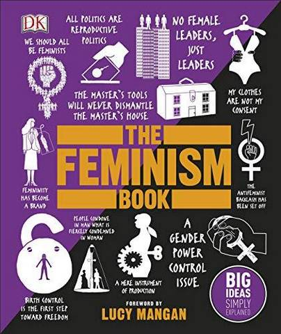The Feminism Book: Big Ideas Simply Explained - DK - 9780241350379