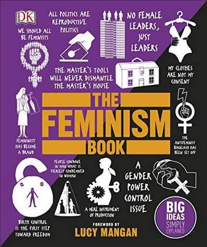 The Feminism Book: Big Ideas Simply Explained - DK - 9780241350379