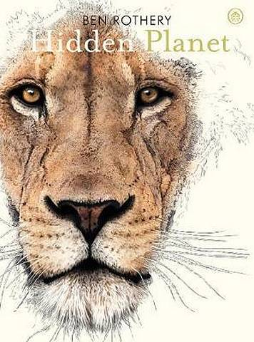 Hidden Planet: An Illustrator's Love Letter to Planet Earth - Ben Rothery - 9780241361009