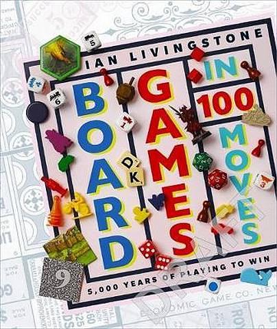 Board Games in 100 Moves - Ian Livingstone - 9780241363782
