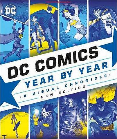 DC Comics Year By Year New Edition: A Visual Chronicle - Alan Cowsill - 9780241364956