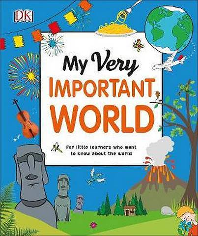 My Very Important World: For Little Learners who want to Know about the World - DK - 9780241375570