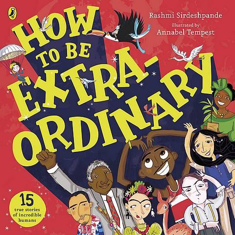 How To Be Extraordinary - Rashmi Sirdeshpande - 9780241385401
