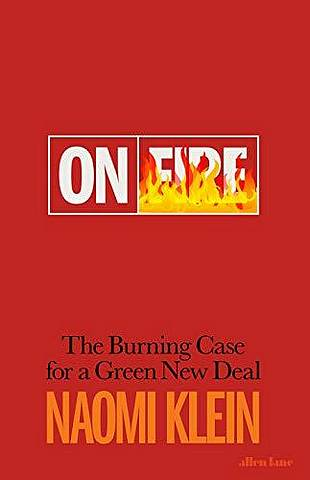 On Fire: The Burning Case for a Green New Deal - Naomi Klein - 9780241410721