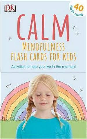 Calm - Mindfulness Flash Cards for Kids: 40 Activities to Help you Learn to Live in the Moment - Wynne Kinder - 9780241414750