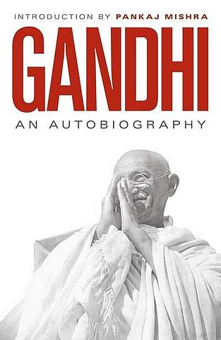 An Autobiography: 150th Anniversary Edition - M. K. Gandhi - 9780241986998