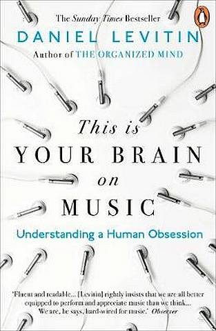 This is Your Brain on Music: Understanding a Human Obsession - Daniel Levitin - 9780241987353