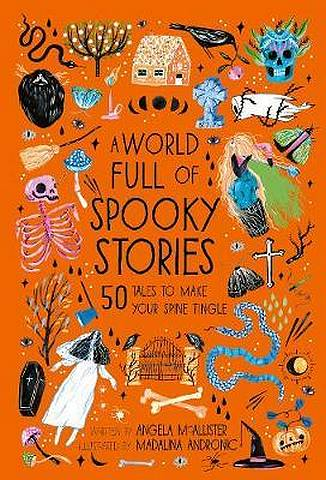A World Full of Spooky Stories - Angela McAllister - 9780711241473