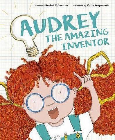 Audrey the Amazing Inventor - Rachel Valentine - 9780711242821