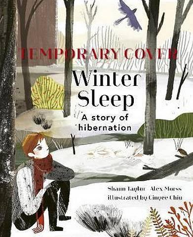 Winter Sleep: A Hibernation Story - Sean Taylor - 9780711242838