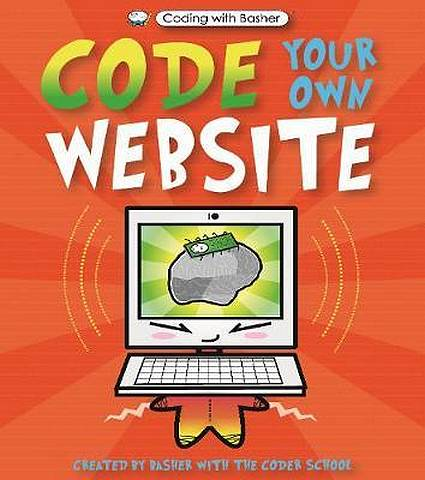 Code Your Own Website - Simon Basher - 9780753444757