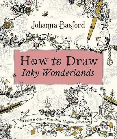 How to Draw Inky Wonderlands: Create and Colour Your Own Magical Adventure - Johanna Basford - 9780753553190