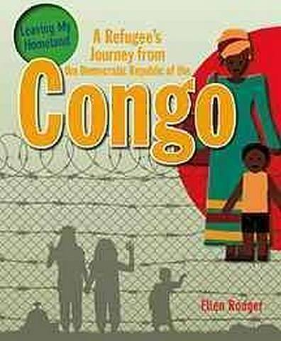 A Refugee's Journey from The Democratic Republic of Congo - Ellen Rodger - 9780778731566