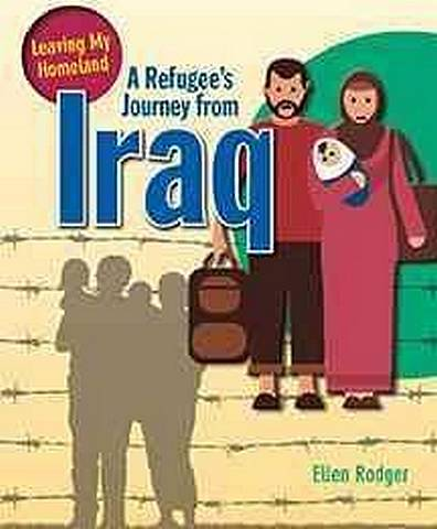 A Refugee's Journey from Iraq - Ellen Rodger - 9780778731573
