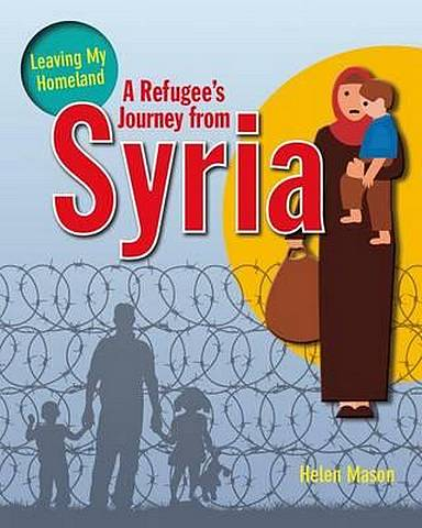 A Refugee's Journey from Syria - Helen Mason - 9780778731849