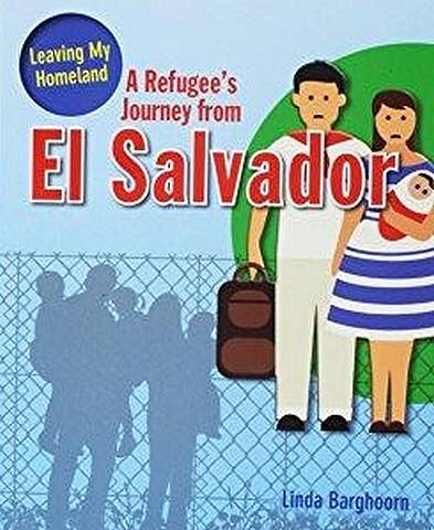 A Refugee s Journey from El Salvador - Linda Barghoorn - 9780778746911