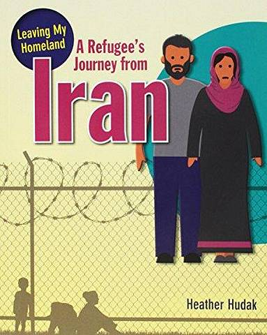 A Refugee's Journey from Iran - Hudak Heather - 9780778746980
