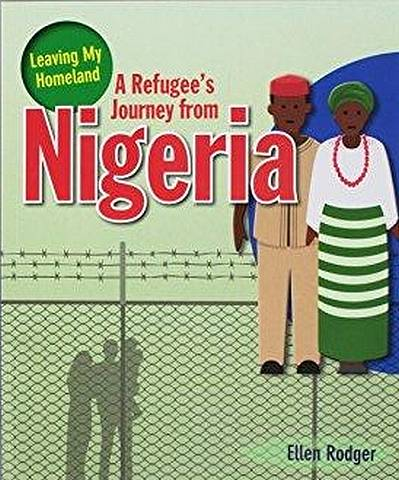 A Refugee s Journey from Nigeria - Ellen Rodger - 9780778746997
