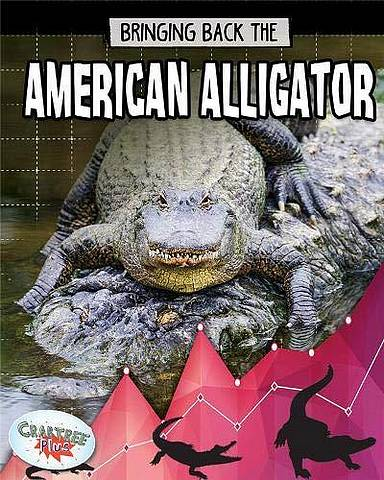 American Alligator: Animals Back from the Brink - Paula Smith - 9780778749073
