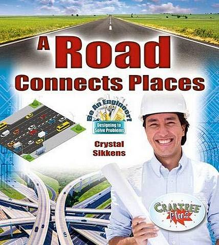 A Road Connects Places - Crystal Sikkens - 9780778751656