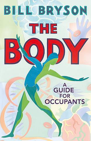 The Body: A Guide for Occupants - Bill Bryson - 9780857522405