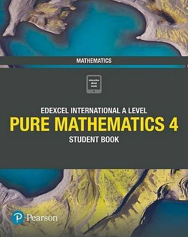 Edexcel International A Level Mathematics Pure 4 Mathematics Student Book - Joe Skrakowski - 9781292245126