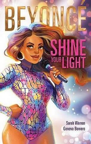 Beyonce: Shine Your Light - Sarah Warren - 9781328585165